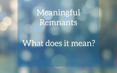 Meaningful Remnants is About …….